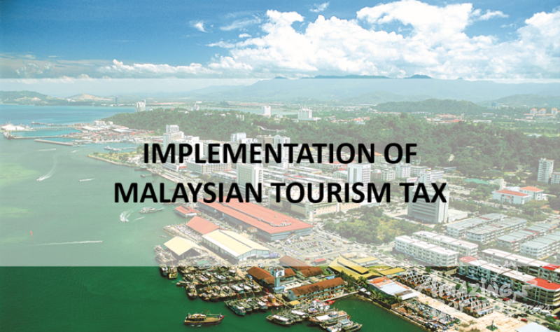 Implementation of Malaysian Tourism Tax (TTX)
